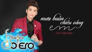 Mưa Buồn Chiều Vắng Em - Cao Hoàng Nghi ( MV Audio )