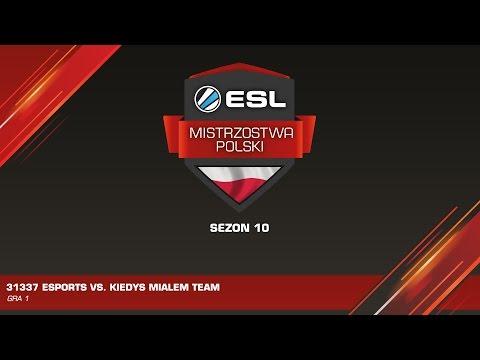 31337 Vs. KMT - ESL Mistrzostwa Polski Sezon 10 - Półfinał - GRA 1