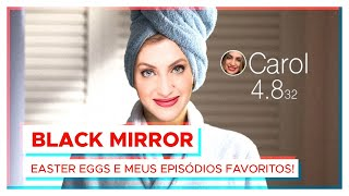 BLACK MIRROR | Easter Eggs e meus episódios favoritos! | 3ª Temporada