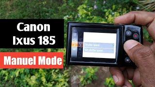 04. Manual Mode of Canon Ixus 185 or Ixus 190 #balarampaul