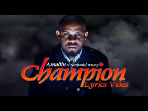Amadin ft Nathaniel Bassey - Champion Official Lyrics Video