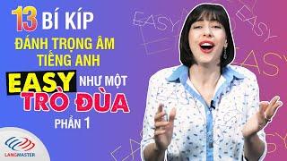 Học tiếng Anh giao tiếp cơ bản - 13 BÍ KÍP đánh TRỌNG ÂM TIẾNG ANH easy như một trò đùa - Phần 1