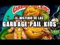 El misterio de las Garbage Pail Kids | DrossRotzank