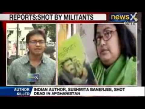 NewsX : Sushmita Banerjeed executed in Afghanistan by Taliban Mujahideen