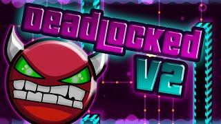 Geometry Dash - Deadlocked v2 [DEMON] - By: liD4sh3ril (On Stream)