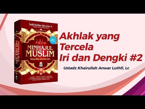 Akhlak yang Tercela : Iri dan Dengki #2 - Ustadz Khairullah Anwar Luthfi, Lc