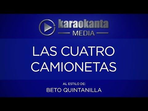 Karaokanta - Beto Quintanilla - Las cuatro camionetas