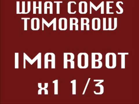 Ima Robot - What Comes Tomorrow