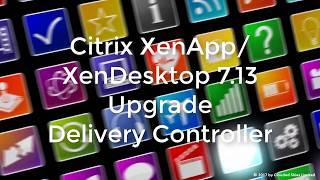 Citrix XenApp/XenDesktop 7.13 Upgrade Delivery Controller