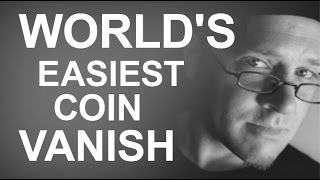 WORLD'S EASIEST VANISHING COIN MAGIC TRICK
