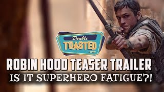 ROBIN HOOD TEASER TRAILER | WILL THIS SUFFER FROM SUPERHERO FATIGUE?
