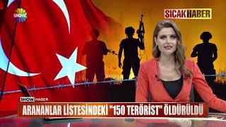 """Arananlar listesindeki """"150 terörist"""" öldürüldü"""