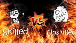 Skilled Gamers VS Unskilled Gamers