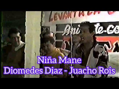 Niña Mane - Diomedes Diaz & Juancho Rois