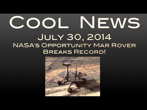 Nasa's Opportunity Mars Rover Breaks Record! : Cool News July 30, 2014