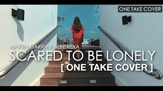 Download Lagu Martin Garrix & Dua Lipa - Scared To Be Lonely ONE TAKE COVER ft Natalie Zenn Gratis STAFABAND