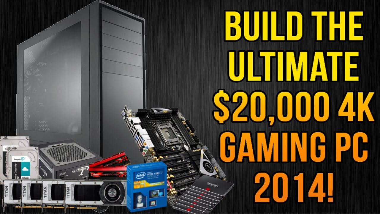 Build The Ultimate $20,000 4k