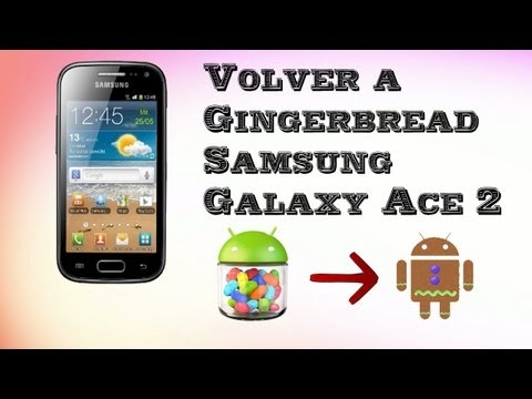 Ace 2 I8160: Volver De Jelly Bean a Gingerbread. [TUTORIAL][ESPAÑOL]