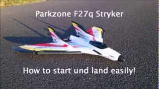 Parkzone F27q Stryker - How to start and land very simple
