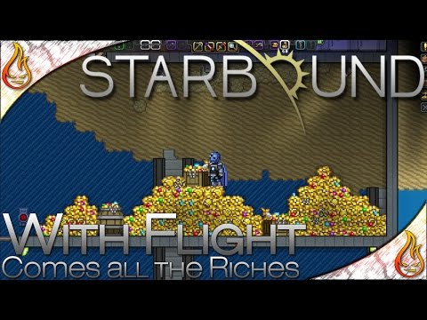 Starbound 1.0 How to Fly and Get Rich