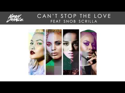 Neon Jungle - Can't Stop The Love feat. Snob Scrilla (Audio)