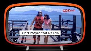 Mr Nurbayan Feat Iva Lola Ojo Kuatir Official Music Audio