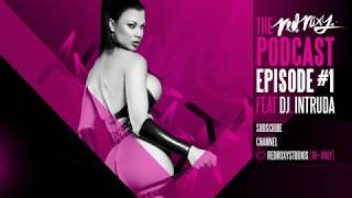 The Red Roxy Podcast Episode #1 Feat. Jasmine Jae & DJ Intruda