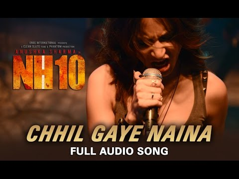 Chhil Gaye Naina (Full Audio Song) | NH10 | Anushka Sharma