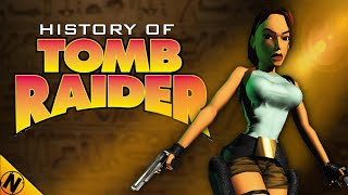History of Tomb Raider (1996 - 2018)