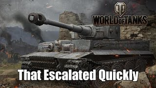 World of Tanks - That Escalated Quickly