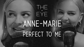 Anne-Marie - Perfect To Me (Acoustic) | THE EYE