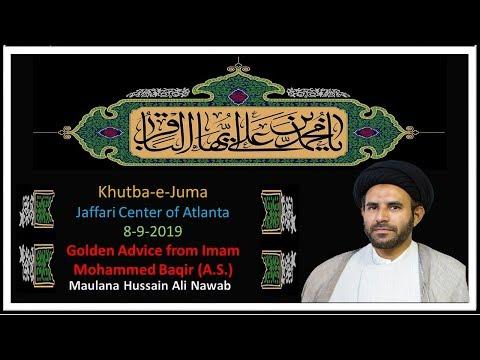 "Jumah Khutbah ""Advice from Imam Muhammad Baqir (a.s.)"" 08/09/2019 Maulana Syed Hussain Ali Nawab"