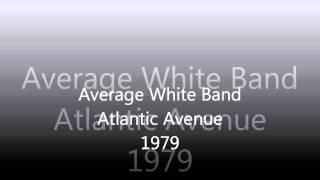 Watch Average White Band Atlantic Avenue video