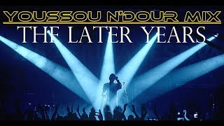 Youssou N'Dour Mix- The later Years
