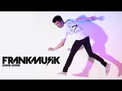 Frankmusik - Done Done
