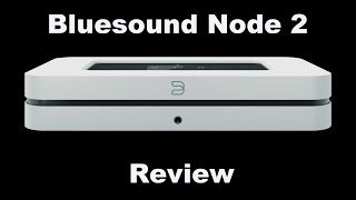 REVIEW: Bluesound Node 2 networked audio player review