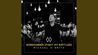 Surrounded (Fight My Battles)