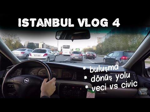 Istanbul Vlog 4 - Buluşma/Dönüş Yolu/ Veci vs Civic