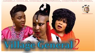 Village General Nigerian Movie [Part 2] - Angela Okorie, Chioma Akpotha