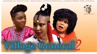 Village General Nigerian Movie [Part 2] - Angela Okorie, Chioma Akpotha