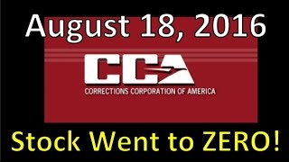 Corrections Corporation of America Stocks Went to Near Zero on August 18, 2016