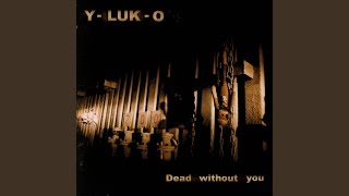 Watch Yluko Dead Without You video