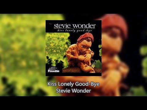Kiss Lonely Good Bye - Stevie Wonder