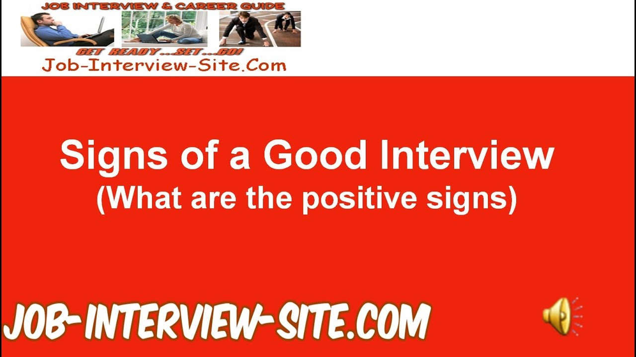 signs of a good interview  signs that the interview went