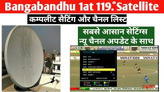 Bangabandhu 1at 119. ° Satellite's Complete Setting and Channel List