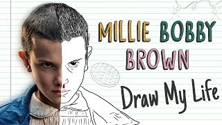 MILLIE BOBBY BROWN | Draw My Life Stranger Things Eleven