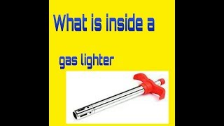 What is inside a gas lighter