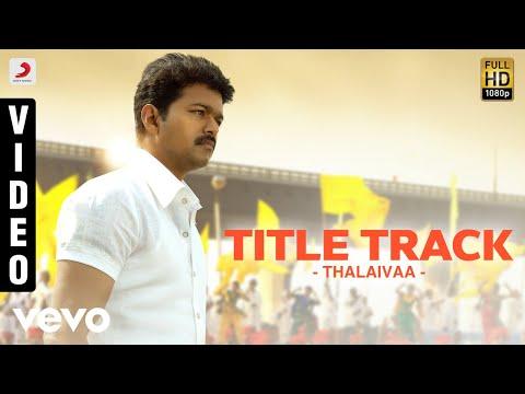 Thalaivaa - Title Track Video | Vijay, Santhanam