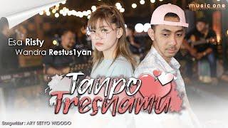 Download lagu Esa Risty feat Wandra - Tanpo Tresnamu | MUSIC ONE