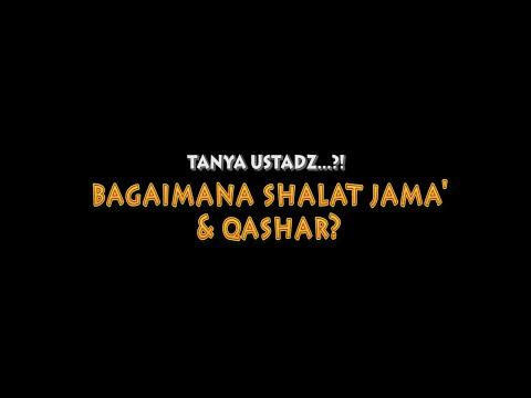 Ustadz Ditanya: Bagaimana Shalat Jama Dan Qashar? - Ustadz Badru Salam, Lc